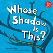 Whose Shadow Is This?: A Look at Animal Shapes - Round, Long, and Pointy 6090550