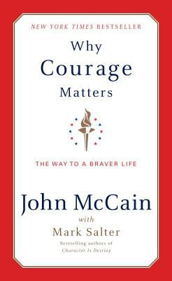 Why Courage Matters: The Way to a Braver Life 9781400060306
