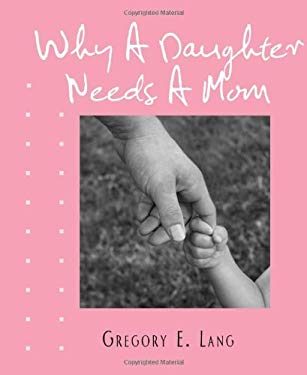 Why a Daughter Needs a Mom 9781402242779