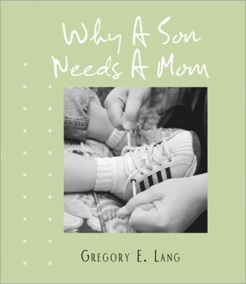 Why a Son Needs a Mom 9781402242793
