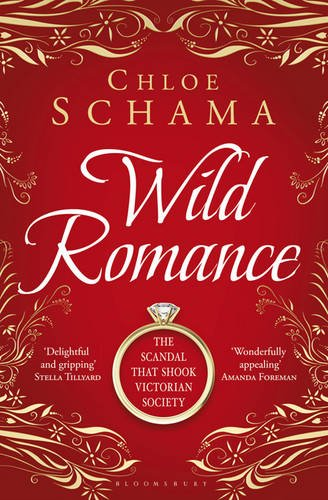 Wild Romance: The True Story of a Victorian Scandal 9781408809549