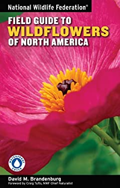 National Wildlife Federation Field Guide to Wildflowers of North America 9781402741548