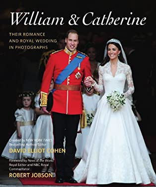 William & Catherine: Their Romance and Royal Wedding in Photographs 9781402788161