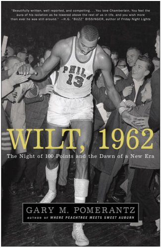 Wilt, 1962: The Night of 100 Points and the Dawn of a New Era 9781400051618