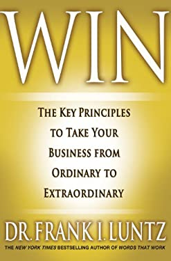 Win: The Key Principles to Take Your Business from Ordinary to Extraordinary 9781401323998