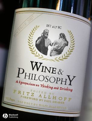 Wine & Philosophy: A Symposium on Thinking and Drinking 9781405154314