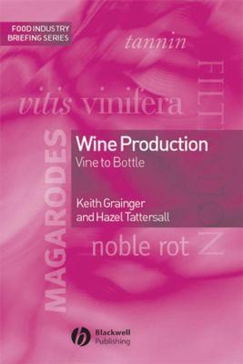 Wine Production: Vine to Bottle 9781405113656