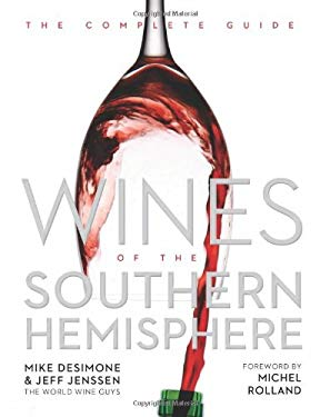 Wines of the Southern Hemisphere: The Complete Guide 9781402786259
