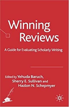 Winning Reviews: A Guide for Evaluating Scholarly Writing 9781403992239