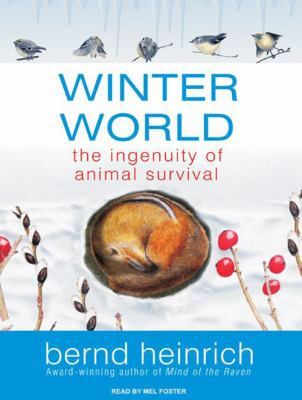 Winter World: The Ingenuity of Animal Survival 9781400111763