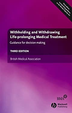 Withholding and Withdrawing Life-Prolonging Medical Treatment: Guidance for Decision Making 9781405159579