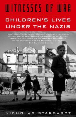 Witnesses of War: Children's Lives Under the Nazis 9781400033799