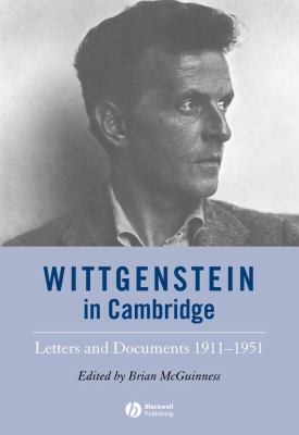 Wittgenstein in Cambridge: Letters and Documents 1911-1951 9781405147019