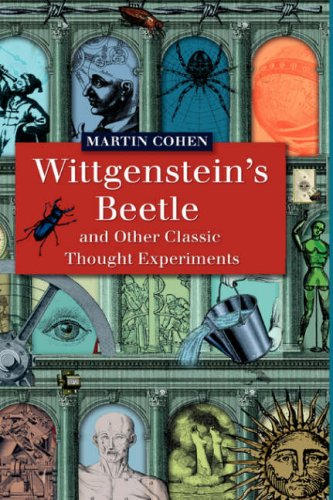 Wittgenstein's Beetle and Other Classic Thought Experiments 9781405121910