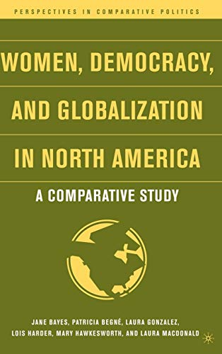 Women, Democracy, and Globalization in North America: A Comparative Study 9781403970886