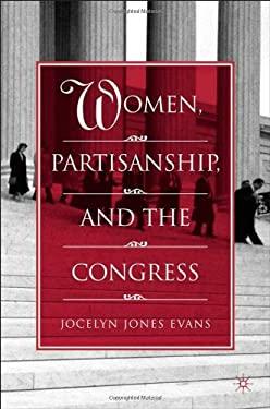 Women, Partisanship, and the Congress 9781403966629