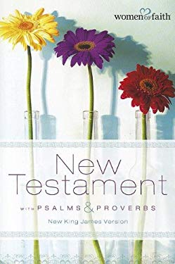 Women of Faith New Testament with Psalms & Proverbs 9781401677503