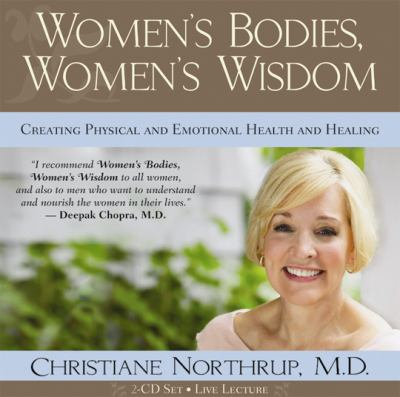 Women's Bodies, Women's Wisdom: Creating Physical and Emotional Health and Healing 9781401918705
