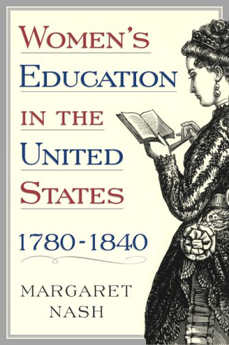 Women's Education in the United States, 1780-1840 9781403969378