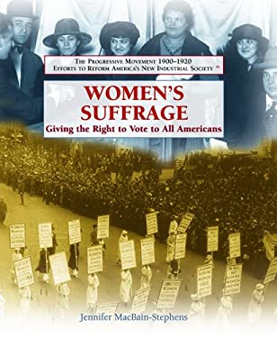 Women's Suffrage: Giving the Right to Vote to All Americans 9781404201996