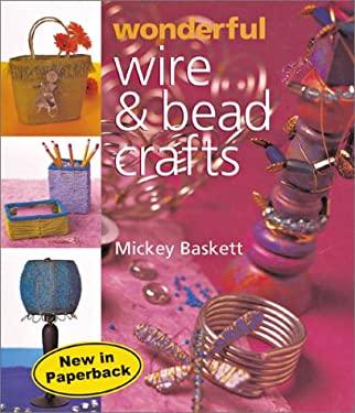 Wonderful Wire & Bead Crafts 9781402706158