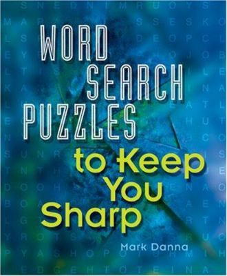 Word Search Puzzles to Keep You Sharp 9781402706578