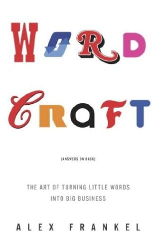 Wordcraft: The Art of Turning Little Words Into Big Business 9781400051045