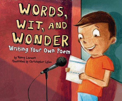 Words, Wit, and Wonder: Writing Your Own Poem