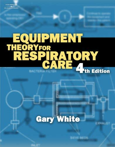 Workbook for White's Equipment Theory for Respiratory Care, 4th 9781401852245
