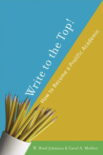 Write to the Top!: How to Become a Prolific Academic 9781403977434