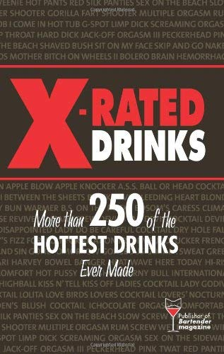 X-Rated Drinks: More Than 250 of the Hottest Drinks Ever Made 9781402207723