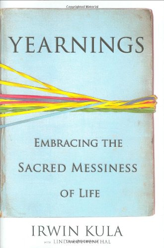 Yearnings: Embracing the Sacred Messiness of Life