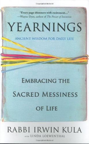 Yearnings: Embracing the Sacred Messiness of Life 9781401309138