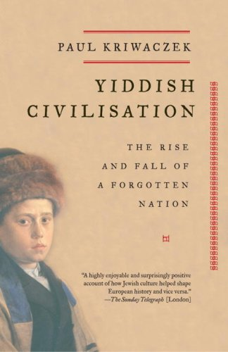 Yiddish Civilisation: The Rise and Fall of a Forgotten Nation 9781400033775