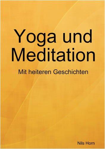 Yoga Und Meditation Das Heitere Bungsbuch 9781409205609