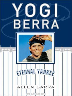 Yogi Berra: Eternal Yankee 9781400161782