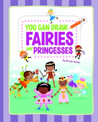 You Can Draw Fairies and Princesses 9781404868083