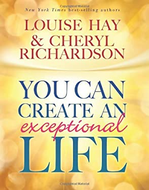 You Can Create an Exceptional Life 9781401935382