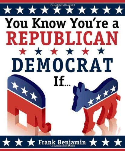 You Know You're a Republican/Democrat If... 9781402244100