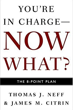 You're in Charge--Now What?: The 8 Point Plan 9781400048656