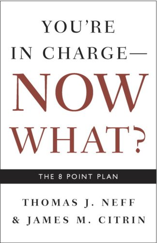 You're in Charge, Now What?: The 8 Point Plan 9781400048663