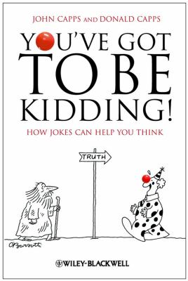 You've Got to Be Kidding!: How Jokes Can Help You Think 9781405196642
