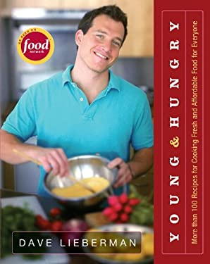 Young & Hungry: More Than 100 Recipes for Cooking Fresh and Affordable Food for Everyone 9781401301286