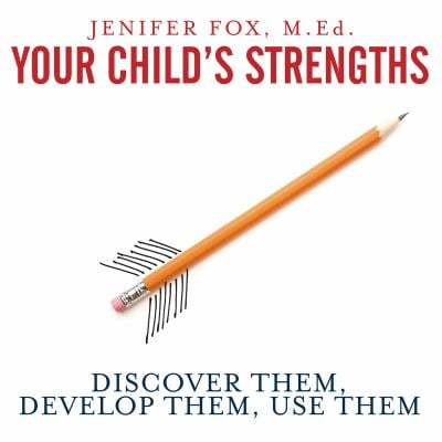 Your Child's Strengths: Discover Them, Develop Them, Use Them: A Guide for Parents and Teachers