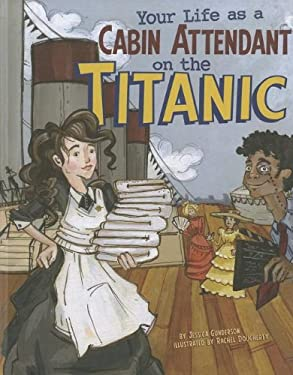 Your Life as a Cabin Attendant on the Titanic 9781404871588