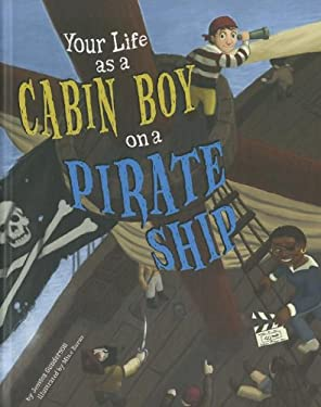 Your Life as a Cabin Boy on a Pirate Ship 9781404871595