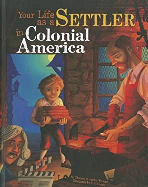 Your Life as a Settler in Colonial America 9781404871564