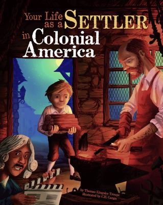 Your Life as a Settler in Colonial America 9781404872516