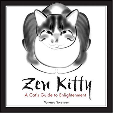 Zen Kitty: A Cat's Guide to Enlightenment 9781402208553