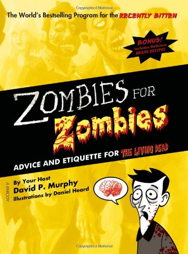 Zombies for Zombies: Advice and Etiquette for the Living Dead 9781402220128